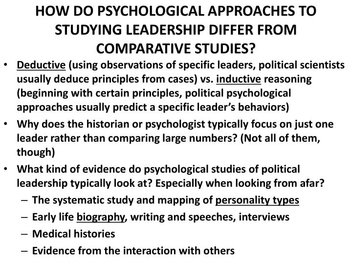 HOW DO PSYCHOLOGICAL APPROACHES TO STUDYING LEADERSHIP DIFFER FROM COMPARATIVE STUDIES?