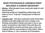 what psychological variables most influence a leader s behavior