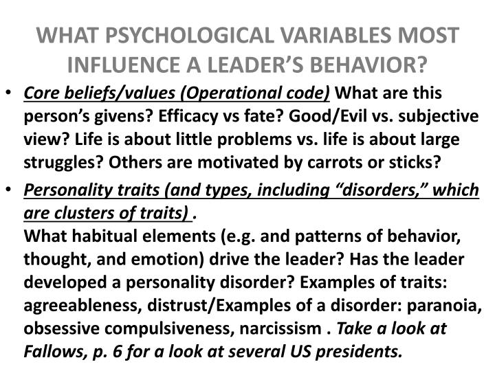 WHAT PSYCHOLOGICAL VARIABLES MOST INFLUENCE A LEADER'S BEHAVIOR?
