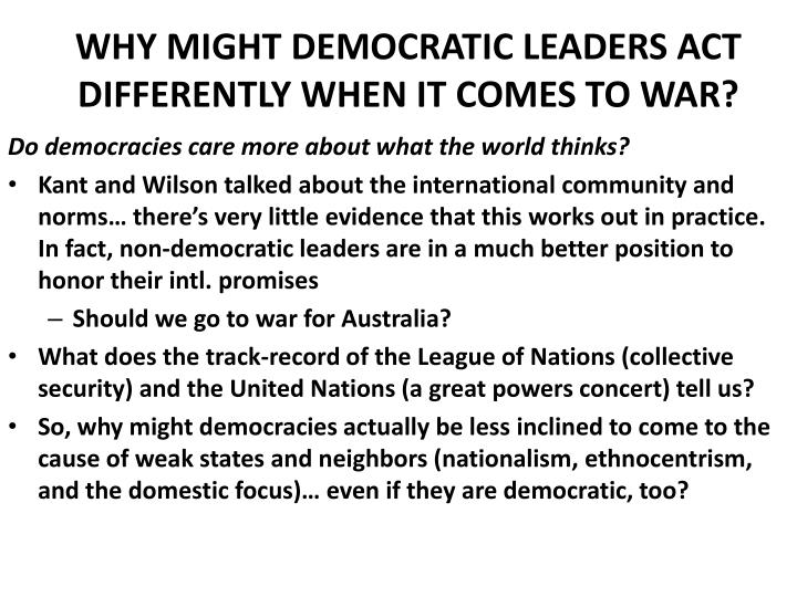 WHY MIGHT DEMOCRATIC LEADERS ACT DIFFERENTLY WHEN IT COMES TO WAR?