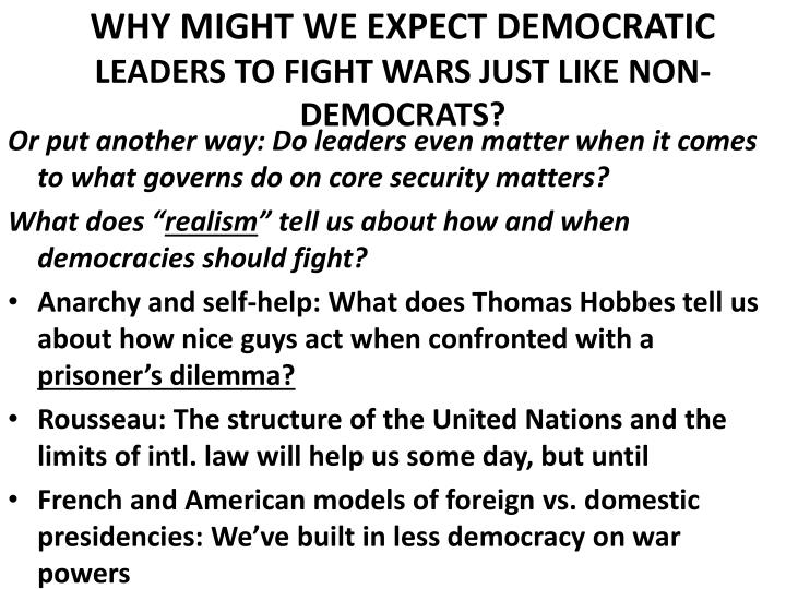 WHY MIGHT WE EXPECT DEMOCRATIC