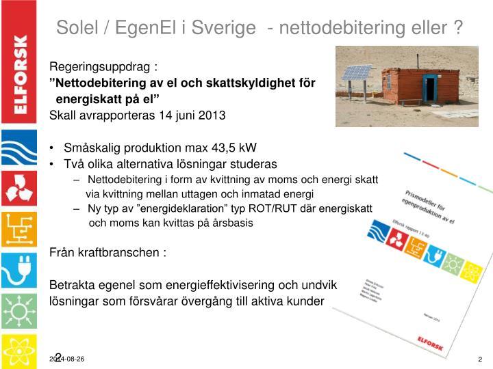 Solel / EgenEl i Sverige  - nettodebitering eller ?