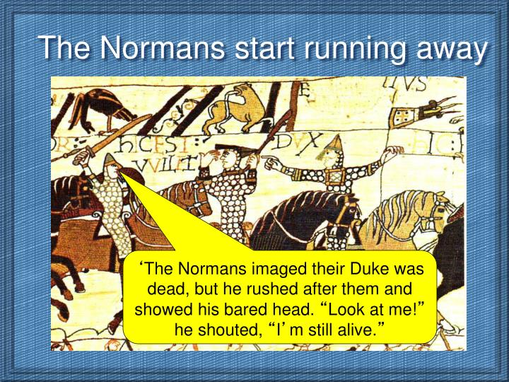 The Normans start running away