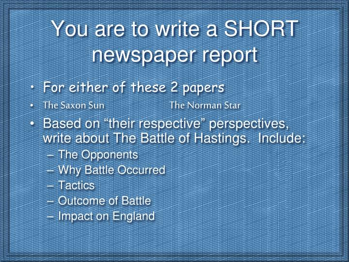 You are to write a SHORT newspaper report