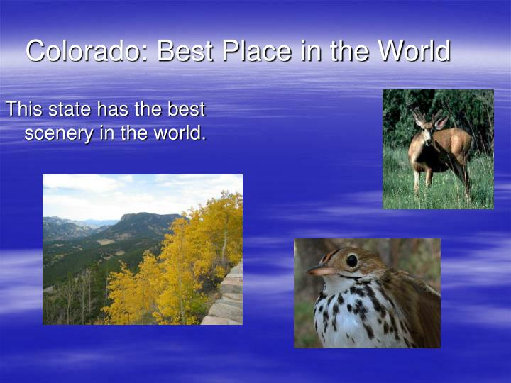 Colorado: Best Place in the World