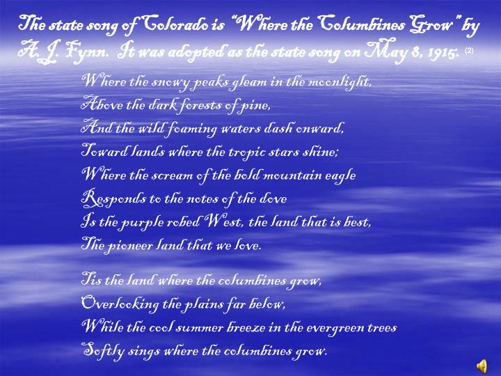 "The state song of Colorado is ""Where the Columbines Grow"" by"