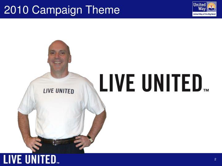 2010 Campaign Theme