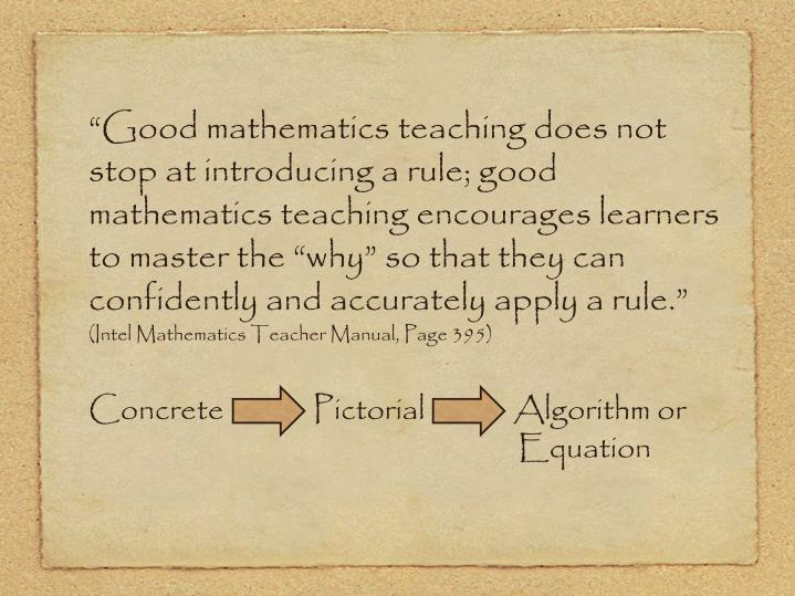 """Good mathematics teaching does not stop at introducing a rule; good mathematics teaching encourages learners to master the ""why"" so that they can confidently and accurately apply a rule."""