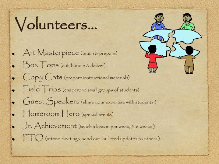 Volunteers...