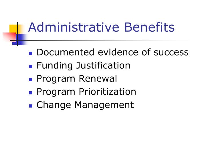 Administrative Benefits