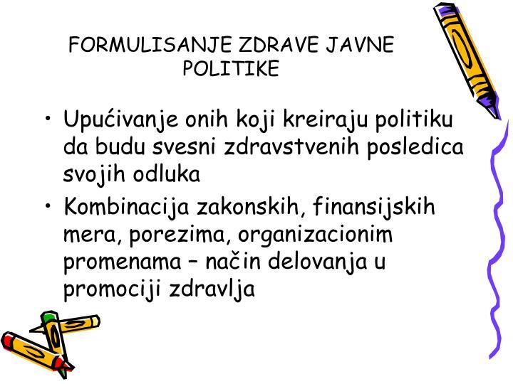 FORMULISANJE ZDRAVE JAVNE POLITIKE