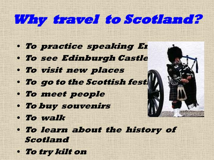 Why  travel  to Scotland?