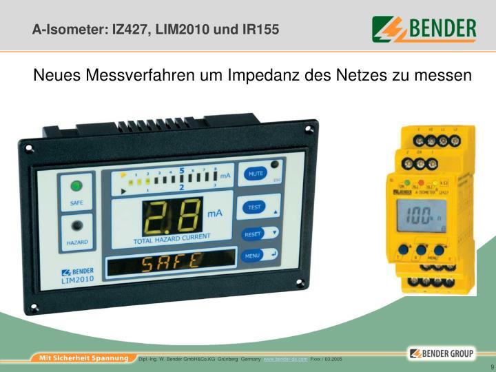 A-Isometer: IZ427, LIM2010 und IR155