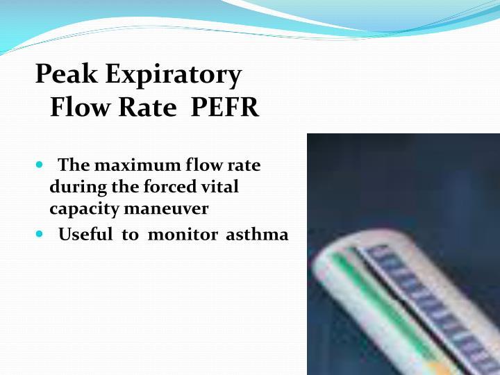 Peak Expiratory Flow Rate  PEFR