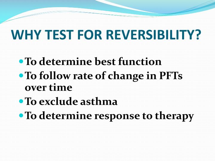 WHY TEST FOR REVERSIBILITY?