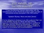 vinit mahesh md disclosure statement