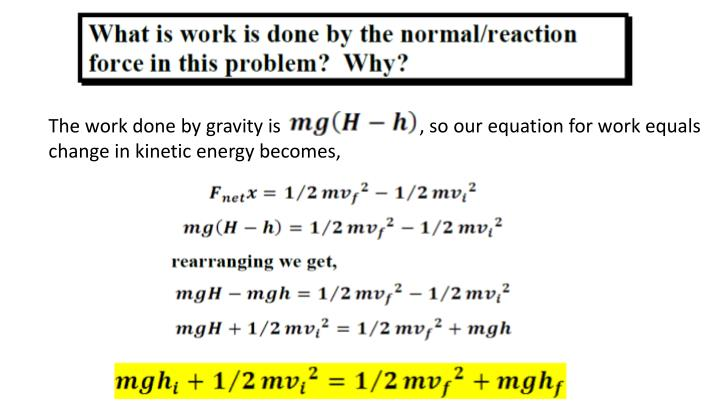 The work done by gravity is                             , so our equation for work equals change in kinetic energy becomes,