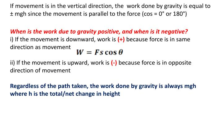 If movement is in the vertical direction, the  work done by gravity is equal to ±