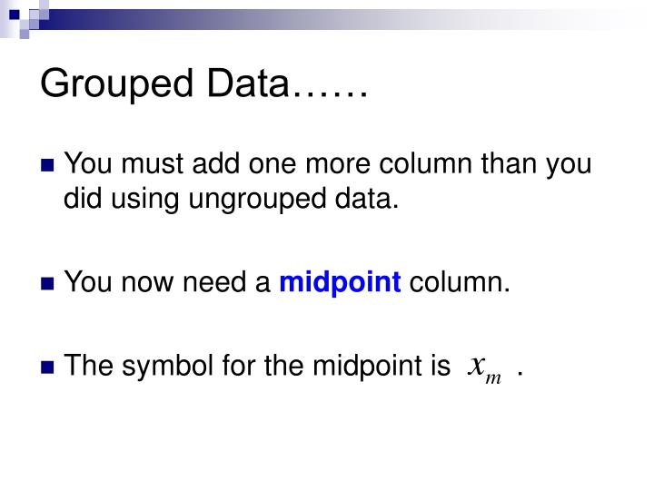 Grouped Data……