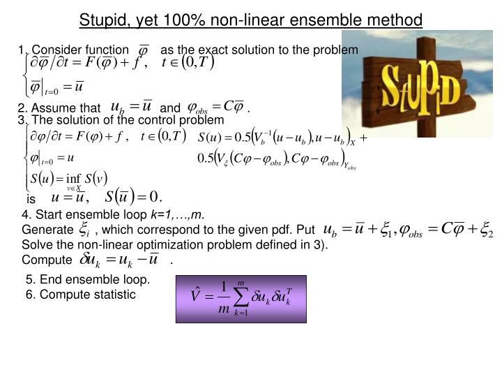 Stupid, yet 100% non-linear ensemble method