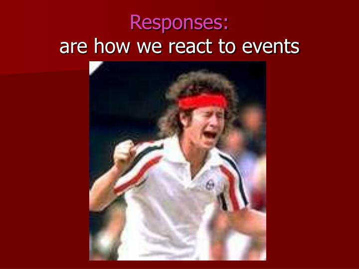 Responses: