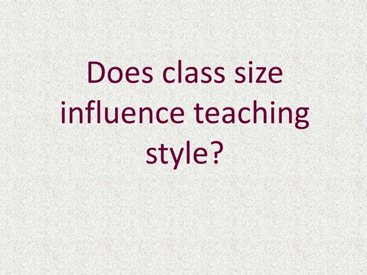 Does class size influence teaching style?