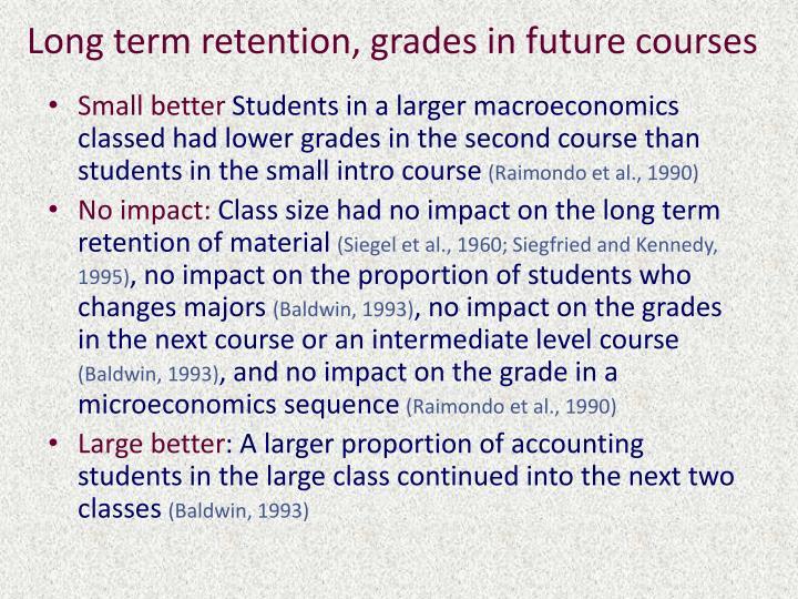 Long term retention, grades in future courses