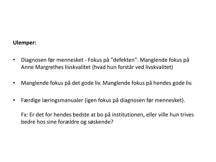 Ulemper: