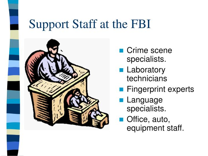 Support Staff at the FBI