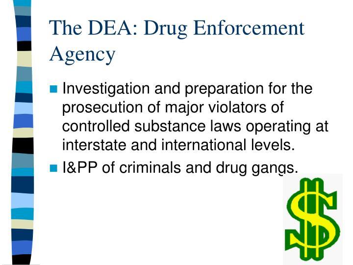 The DEA: Drug Enforcement Agency