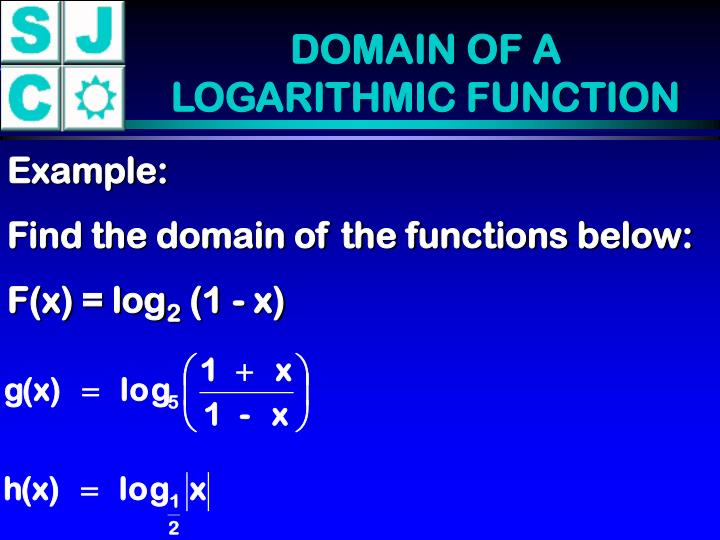 DOMAIN OF A LOGARITHMIC FUNCTION