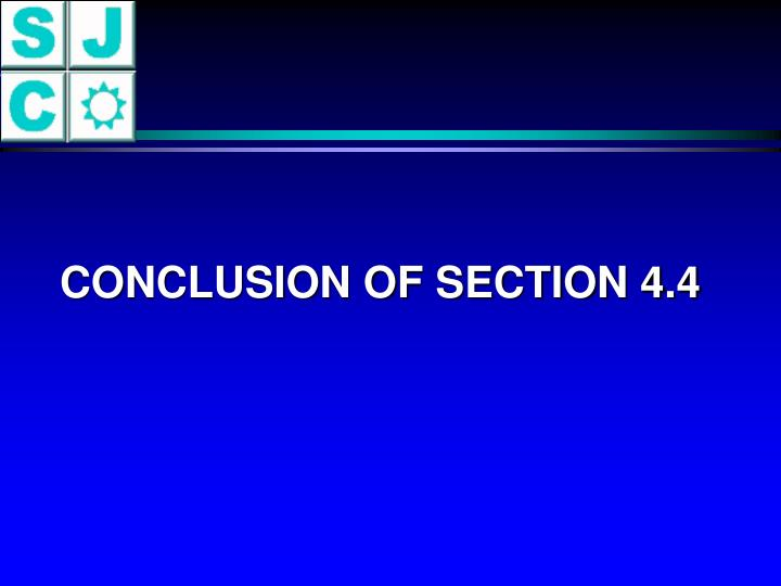 CONCLUSION OF SECTION 4.4
