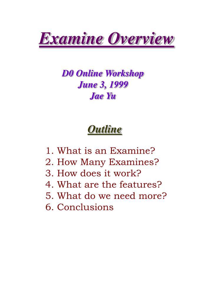 Examine Overview