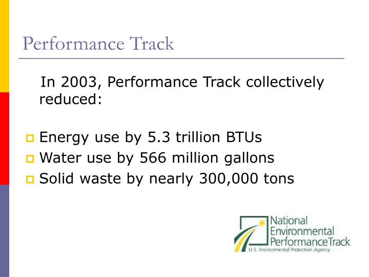 In 2003, Performance Track collectively reduced: