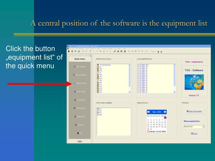 A central position of the software is the equipment list