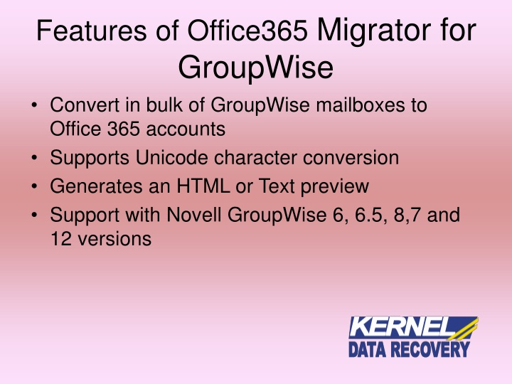 Features of office365 migrator for groupwise