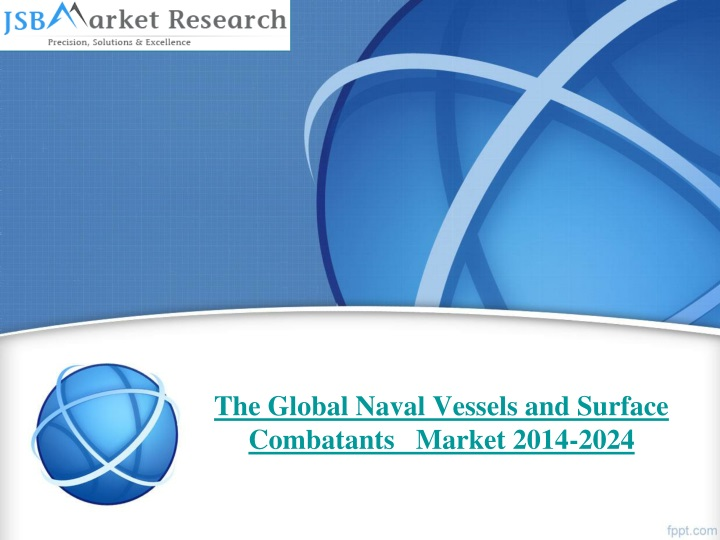 the global naval vessels and surface combatants market 2014 2024 n.