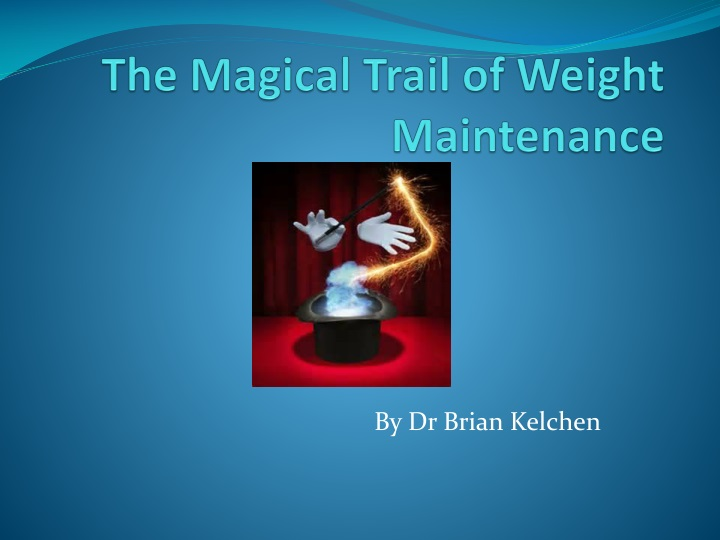 the magical trail of weight maintenance n.