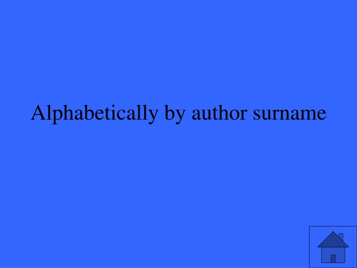 Alphabetically by author surname