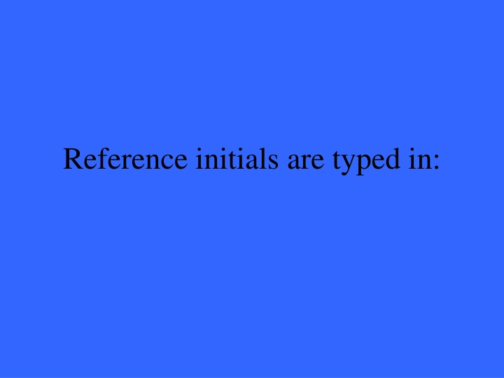 Reference initials are typed in
