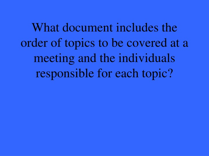 What document includes the order of topics to be covered at a meeting and the individuals responsible for each topic