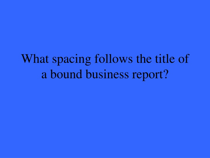 What spacing follows the title of a bound business report?