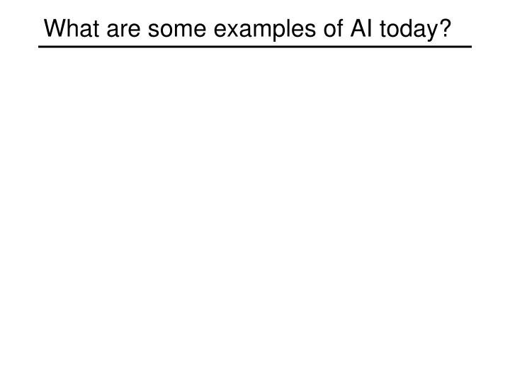 What are some examples of AI today?