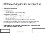 statement application architecture