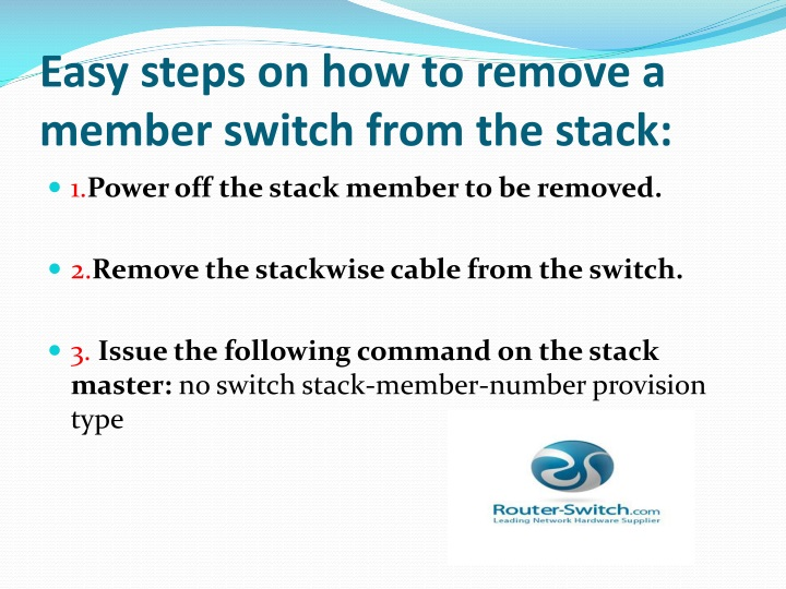 Easy steps on how to remove a member switch from the stack: