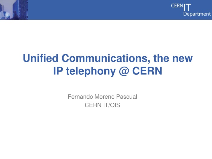 unified communications the new ip telephony @ cern n.