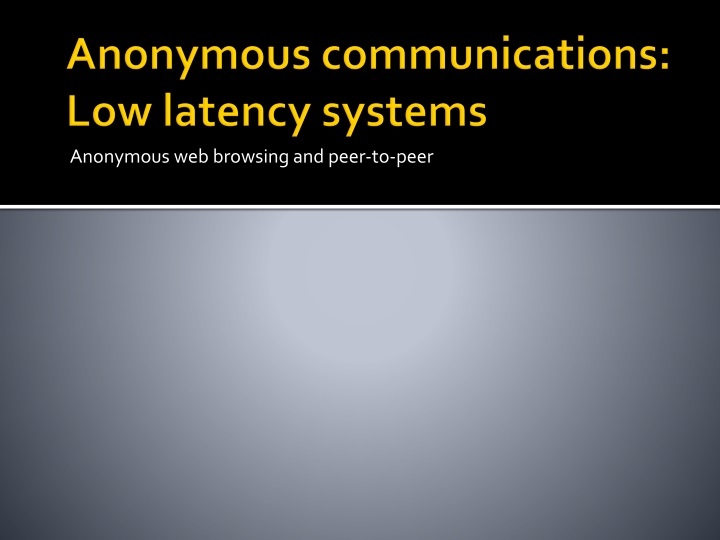 Anonymous communications: Low latency systems