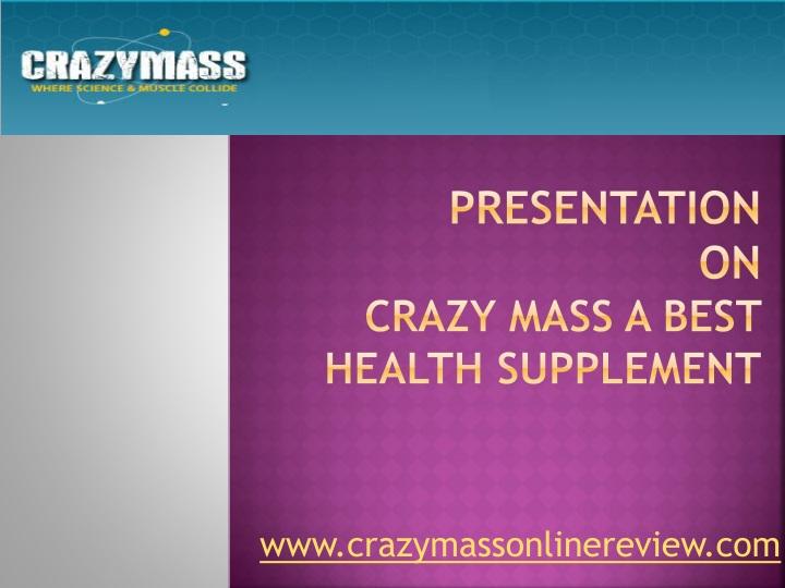 presentation on crazy mass a best health supplement