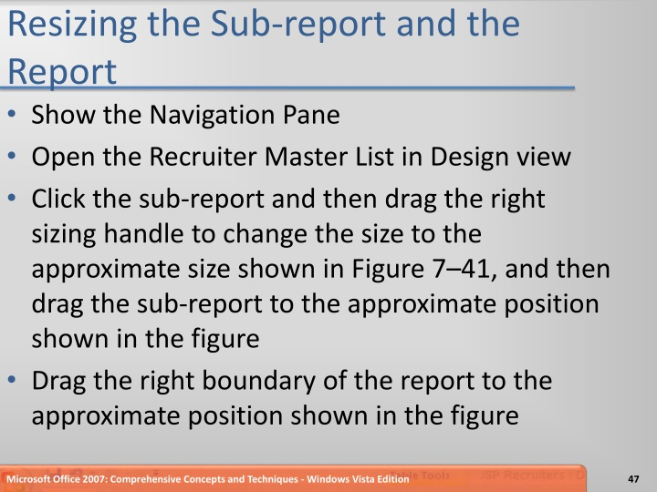 Resizing the Sub-report and the Report