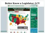better know a legislator lcv